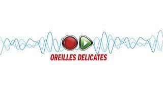 (Français) Oreilles délicates